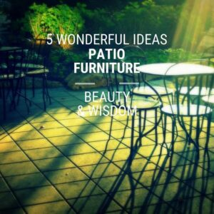 5 Wonderful Ideas For The Arrangement Of A Summer Patio Furniture